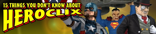 15 Things You Don't Know about HeroClix